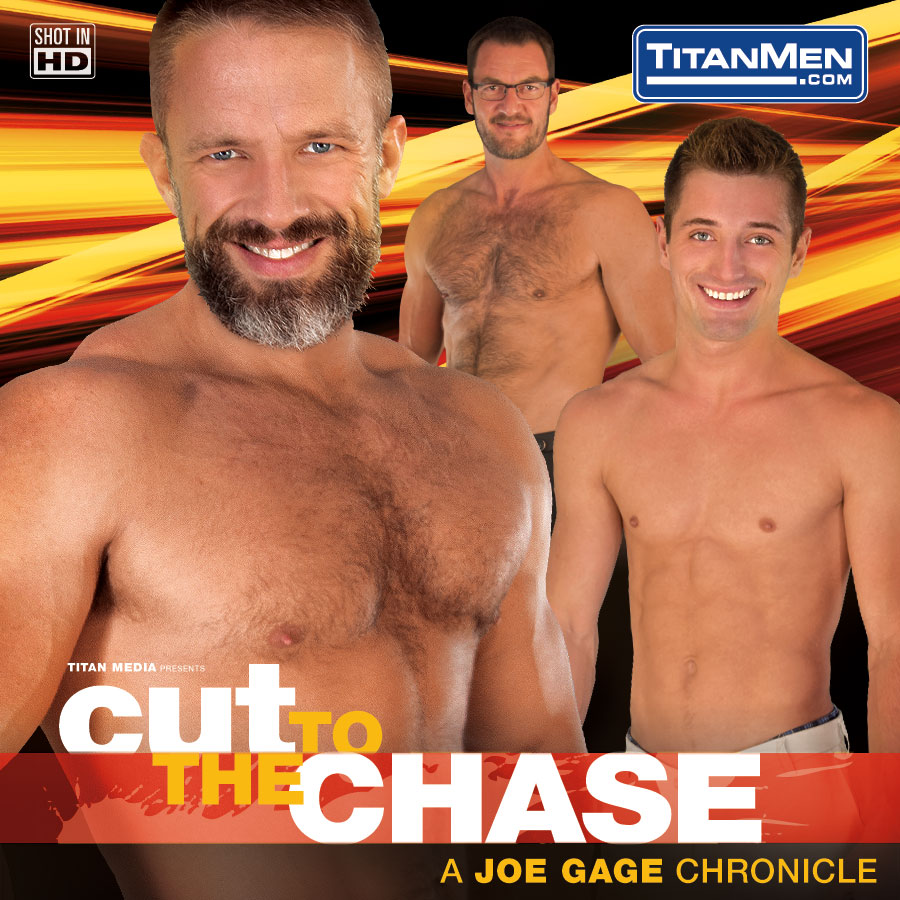 The Men of Cut To The Chase (NEW Joe Gage!)